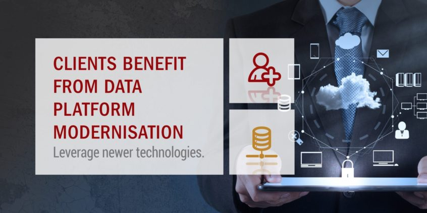 Clients benefit from Data Platform Modernisation