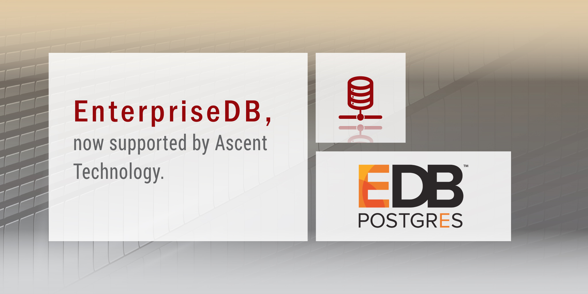 EnterpriseDB now supported by Ascent Technology