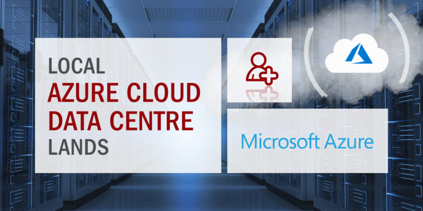 Local Azure Cloud Data Centre lands